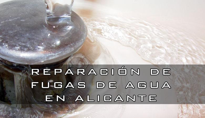 Reparación de fugas de agua en Alicante