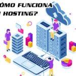 ¿Cómo funciona un hosting?